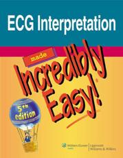 ISBN: 9781608312894 - ECG Interpretation Made Incredibly Easy!