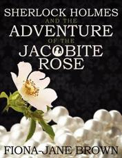 ISBN: 9781780921679 - Sherlock Holmes and the Adventure of the Jacobite Rose