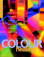 The Complete Book of Colour Healing
