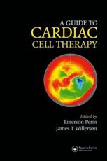 An Essential Guide to Cardiac Cell Therapy