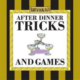 After Dinner Tricks and Games