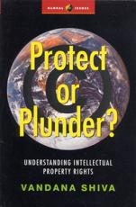 Protect or Plunder?: Understanding Intellectual Property Rights