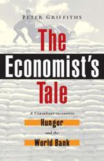 The Economists Tale: A Consultant Encounters Hunger and the World Bank