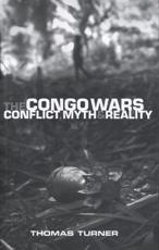 The Congo Wars: Conflict Myth and Reality