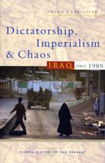 Dictatorship Imperialism and Chaos: Iraq Since 1989