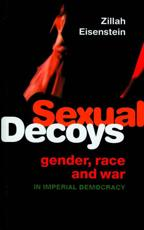 Sexual Decoys: Gender Race and War in Imperial Democracy
