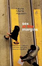 Sex at the Margins: Migration Labour Markets and the Rescue Industry