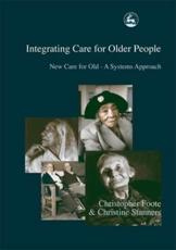 Integrating Care for Older People