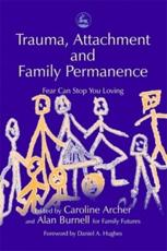 Trauma, Attachment and Family Permanence