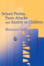 School Phobia, Panic Attacks and Anxiety in Children