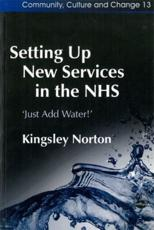 Setting Up New Services in the NHS: Just Add Water!