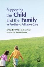 Supporting the Child and the Family in Paediatric Palliative Care