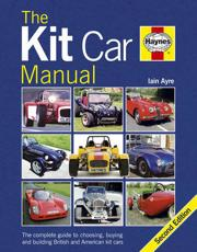 The Kit Car Manual: The Complete Guide to Choosing Buying and Building British and American Kit Cars