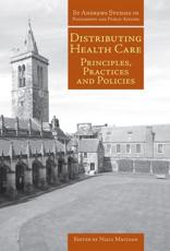 Distributing Healthcare: Principles, Practices and Politics