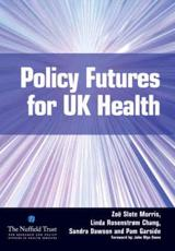 Policy Futures for UK Health