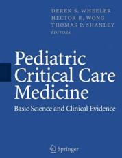 Pediatric Critical Care Medicine: Basic Science and Clinical Evidence