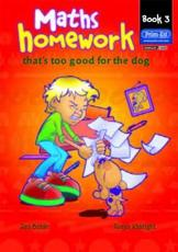 Maths Homework Thats Too Good for the Dog (Bk. 3)