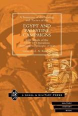 Strategy and Tactics of the Egypt and Palestine Campaign with Details of the 1917 18 Operations Illustrating the Principles of W