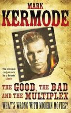 ISBN: 9781847946034 - The Good, the Bad and the Multiplex