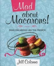 ISBN: 9781849340410 - Mad About Macarons!