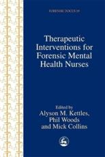 Therapeutic Interventions for Forensic Mental Health Nurses