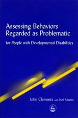 Assessing Behaviors Regarded as Problematic in People with Developmental
