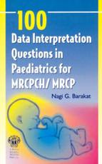100 Data Interpretation Questions in Paediatrics in MRCP/MRCPCH