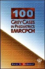 100 Grey Cases in Paediatrics for the MRCPCH