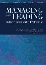 Managing and Leading in the Allied Health Professions