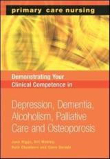 Demonstrating Your Clinical Competence in Depression, Dementia, Alcoholism,