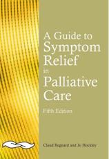 A Guide to Symptom Relief in Palliative Care