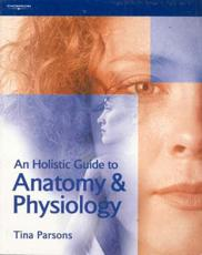 Holistic Guide To Anatomy & Physiology