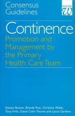 Continence - Promotion and Management by the Primary Health Care Team: Consensus Guidelines