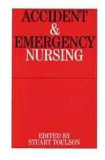 Accident and Emergency Nursing