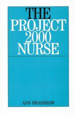 The Project 2000 Nurse: The Remaking of British General Nursing 1978-2000