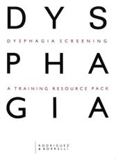 Dysphagia Screening: A Training Resource Pack