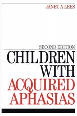 Children with Acquired Aphasias