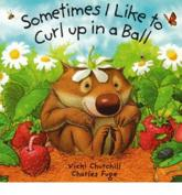 ISBN: 9781862335240 - Sometimes I Like to Curl up in a Ball