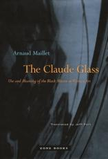 The Claude Glass: Use and Meaning of the Black Mirror in Western Art