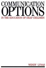 Communication Options in the Education of Deaf Children