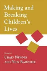Making and Breaking Children's Lives