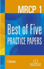 MRCP 1: Best of Five Practice Papers