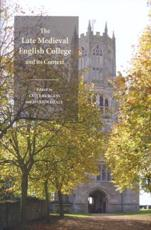 The Late Medieval English College and Its Context