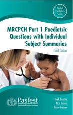 MRCPCH Paediatric Questions with Individual Subject Summaries (Pt. 1)