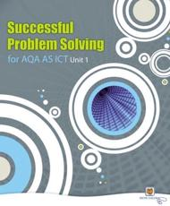 Successful Problem Solving for AQA AS Level ICT