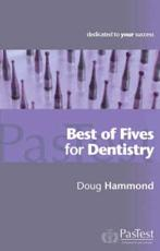 Best of Fives for Dentistry