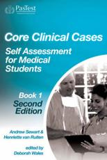 Core Clinical Cases: Self Assessment for Medical Students (Bk. 1)