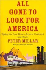 All Gone to Look for America: Riding the Iron Horse Across a Continent (and Back)