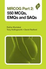 MRCOG Part 2: 550 MCQs, EMQs and SAQs
