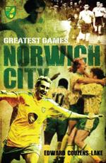 ISBN: 9781908051462 - Norwich City Greatest Games